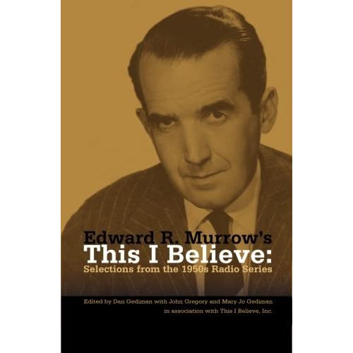 [Edward R. Murrow's This I Believe: Selections from the 1950s Radio Series] [By: Gediman, Dan] [December, 2009]