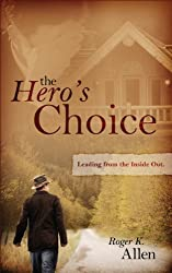 The Hero's Choice: Leading from the Inside Out
