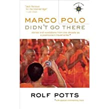 [(Marco Polo Didn't Go There)] [Author: Rolf Potts] published on (October, 2008)