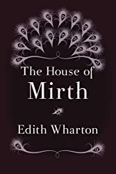 The House of Mirth: Original and Unabridged by Edith Wharton (2014-08-28)