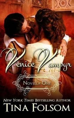 [(Venice Vampyr (Novella 1))] [By (author) Tina Folsom] published on (May, 2013)