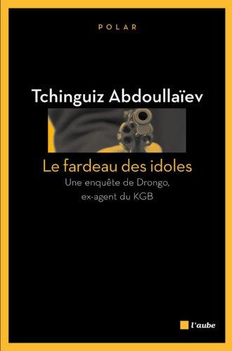 En ligne Le Fardeau des idoles: Une enquête de Drongo, ex-agent du KGB pdf