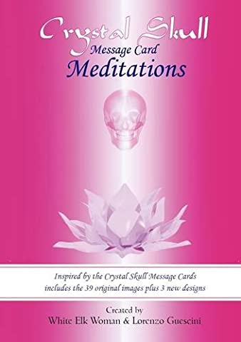 Crystal Skull Message Card Meditations: Written by White Elk Woman, 2014 Edition, (1st) Publisher: Mystic Mouse Publishing