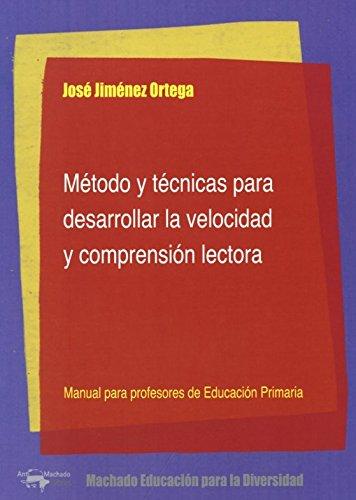 Método y técnicas para desarrollar la velocidad y comprensión lectora: manual para profesores de Educación Primaria