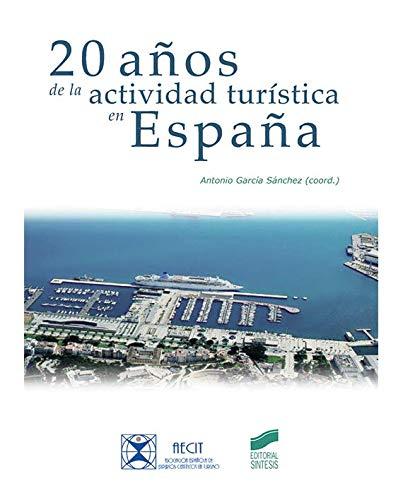20 años de la actividad turísticas en España (Turismo)