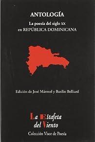 La Poesía del siglo XX en República Dominicana: Antología Esencial par José Mármol