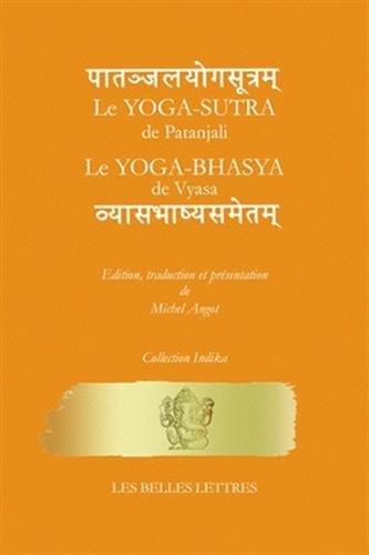 Le Yoga-Sῡtra de Patañjali suivi du Yoga-Bhāṣya de Vyāsa: La parole sur le silence