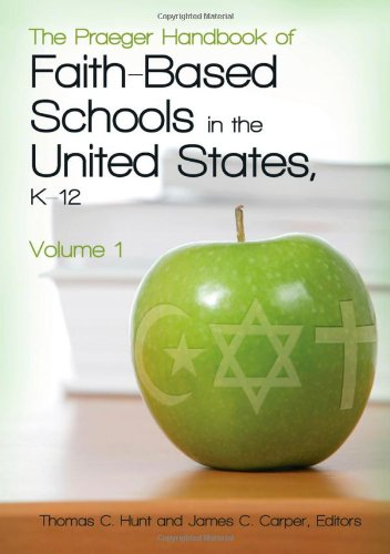 The Praeger Handbook of Faith-Based Schools in the United States, K-12 2 Volume Set