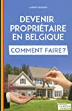 Devenir propriétaire en Belgique, comment faire ?...