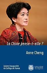 La Chine pense-t-elle?: Leçon inaugurale prononcée le jeudi 11décembre2008