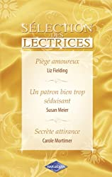 Piège amoureux - Un patron bien trop séduisant - Secrète attirance (Harlequin) (Sélection des lectrices)