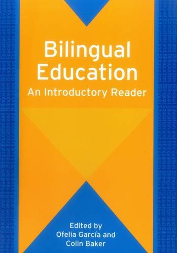 Bilingual Education: An Introductory Reader (Bilingual Education & Bilingualism)