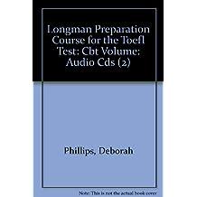 Longman Preparation Course for the Toefl Test: Cbt Volume: Audio Cds (2)