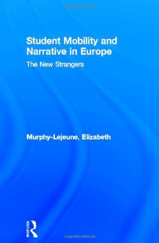 Student Mobility and Narrative in Europe: The New Strangers (Routledge Studies in Anthropology) by Elizabeth Murphy-Lejeune (2001-11-01)