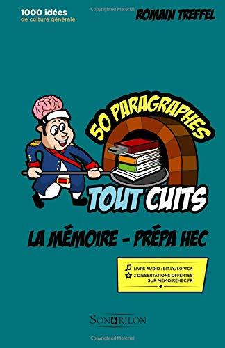 La mémoire - Prépa HEC (références classiques): 50 paragraphes tout cuits par Romain Treffel