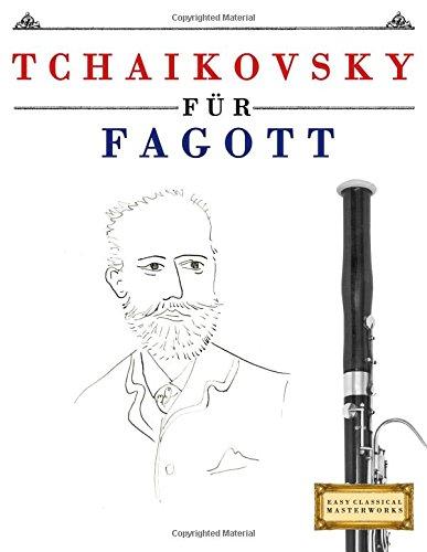 Tchaikovsky für Fagott: 10 Leichte Stücke für Fagott Anfänger Buch