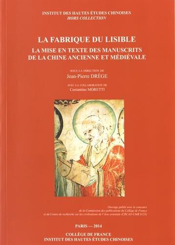La fabrique du lisible : La mise en texte des manuscrits de la Chine ancienne et médiévale