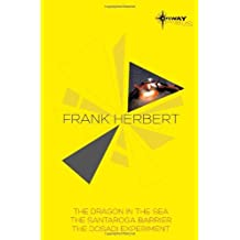 Frank Herbert SF Gateway Omnibus: The Dragon in the Sea, The Santaroga Barrier, The Dosadi Experiment by Frank Herbert (25-Jul-2013) Paperback