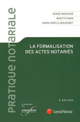 La formalisation des actes notariés par Denise Marcadié, Brigitte Mion, Marie-Noëlle Moussinet