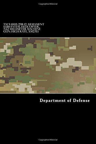 TM 9-1005-298-12 Armament Subsystem, Helicopter, 7.62 Millimeter Machine Gun: High Rate, XM27E1: Operator and Organizational Maintenance Manual