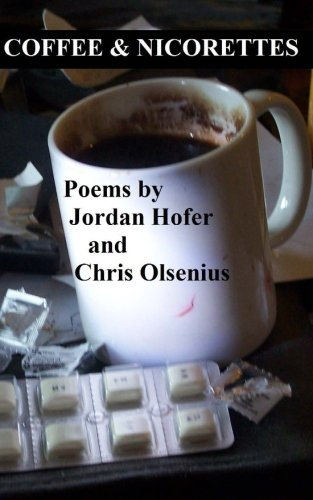 Produktbild Coffee & Nicorettes: Poems by Jordan Hofer and Chris Olsenius