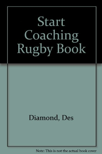 Start Coaching Rugby Book por Des Diamond