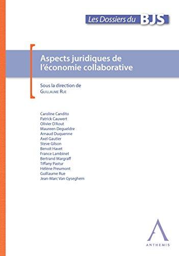 Aspects juridiques de l'économie collaborative: Cadre juridique d'un phénomène sociétal large (Les Dossiers du BJS)