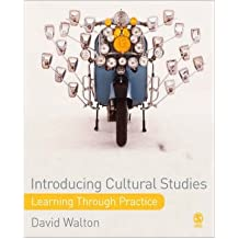 [( Introducing Cultural Studies: Learning Through Practice )] [by: David Walton] [Dec-2007]