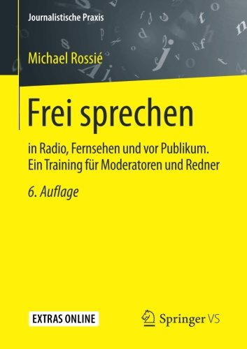 dio, Fernsehen und vor Publikum. Ein Training für Moderatoren und Redner (Journalistische Praxis) (Insel Freie Presse)