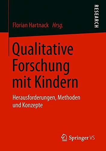Qualitative Forschung mit Kindern: Herausforderungen, Methoden und Konzepte