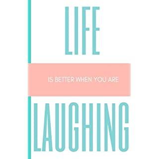 Life is Better When You Are Laughing Journal: Lined Notebook for Kids, Teens, Adults, Blank, Lined, inspirational Notebook (Bailey.Ink Journals)
