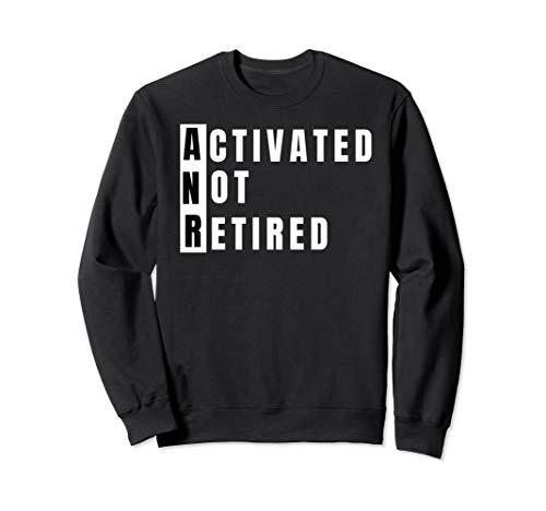 Retired Shirt Activated Not Retired Retirement Sweatshirt