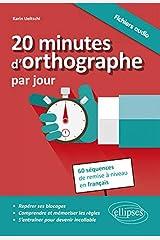 20 Minutes d'Orthographe par Jour 60 Séquences de Remise à Niveau en Français Broché