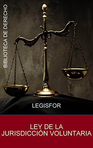 Ley de la Jurisdicción Voluntaria: edición 2016. Con índice sistemático