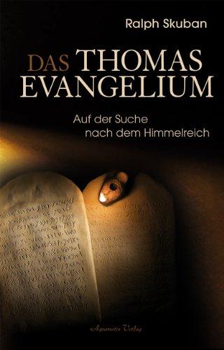 Das Thomas-Evangelium: Auf der Suche nach dem Himmelreich