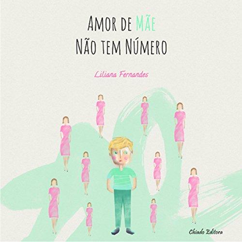Amor de mãe não tem número (Portuguese Edition) por Liliana Fernandes