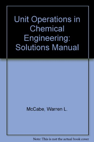 Unit Operations in Chemical Engineering: Solutions Manual por Warren L. McCabe