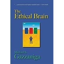 The Ethical Brain by Michael S. Gazzaniga (2005-04-29)