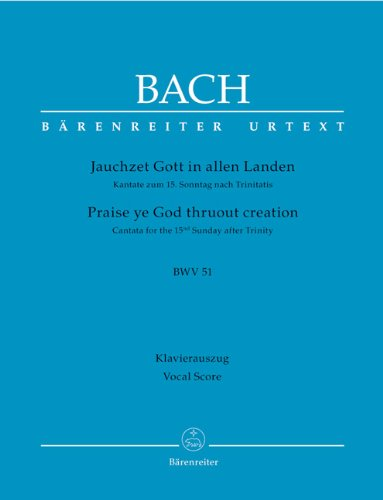 Jauchzet Gott in allen Landen BWV 51 (Praise ye God thruout Creation): Kantate --- Chant et Piano