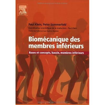 Biomécanique des membres inférieurs : Bases et concepts, bassin, membres inférieurs (Ancien Prix éditeur : 75 euros)