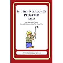 The Best Ever Book of Plumber Jokes: Lots and Lots of Jokes Specially Repurposed for You-Know-Who