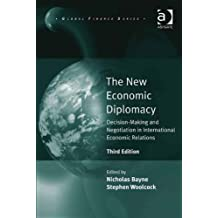 The New Economic Diplomacy: Decision-Making and Negotiation in International Economic Relations (Global Finance)