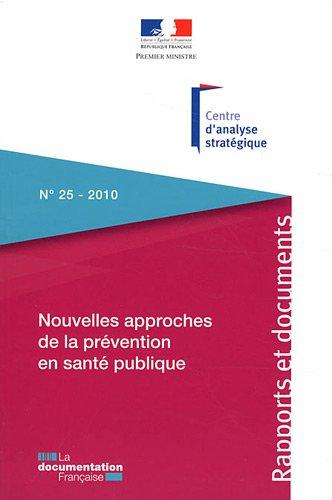Nouvelles approches de la prévention en santé publique L'apport des sciences comportementales, cognitives et des neurosciences (n.25-2010) par Olivier Oullier