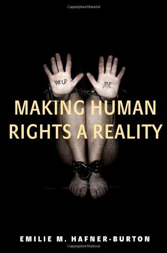by-emilie-m-hafner-burton-making-human-rights-a-reality