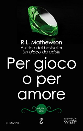 Per gioco o per amore (Neighbors Series Vol. 2) di [Mathewson, R.L.]