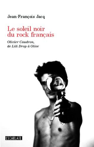 Le soleil noir du rock français: <em>Olivie...