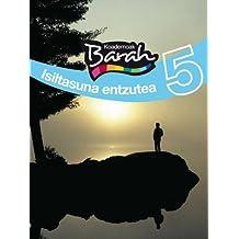 Koadernoak Barah 5 Isiltasuna Entzutea (CUADERNOS BARAH)