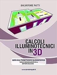 Calcoli illuminotecnici in 3D: Manuale illuminotecnico