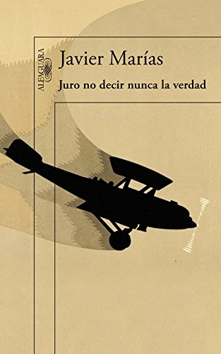 Juro no decir nunca la verdad (HISPANICA) por Javier Marías