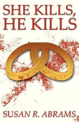 [(She Kills, He Kills)] [By (author) Susan R Abrams] published on (January, 2013)